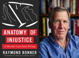 Anatomy of Injustice, Raymond Bonner