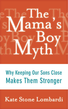 The Mama's Boy Myth, Kate Lombardi