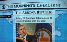 Headlines: Acting Veterans Affairs secretary plans to visit Phoenix hospital at center of VA scandal