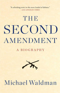 the-second-amendment-a-biography-cover-244.jpg