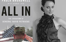 """All In: The Education of General David Petraeus,"" by Paula Broadwell"