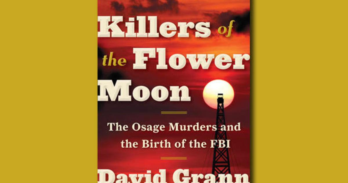 Book Excerpt Quot Killers Of The Flower Moon Quot Cbs News