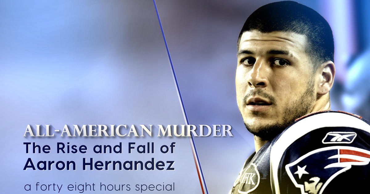 All American Murder The Rise And Fall Of Aaron Hernandez Cbs News