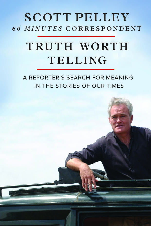 scott-pelley-truth-worth-telling.jpg