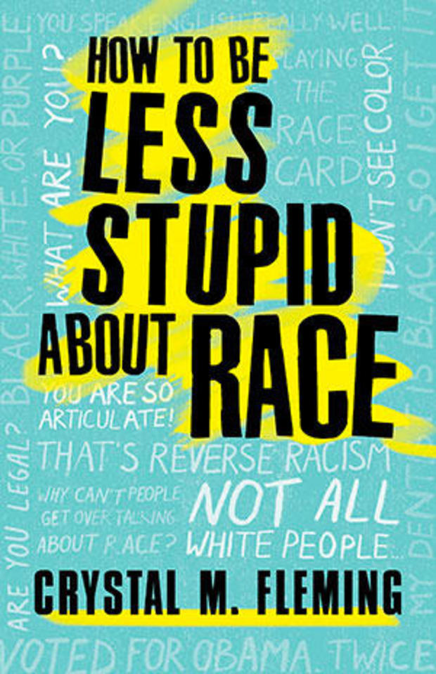 how-to-be-less-stupid-about-race-cover.jpg